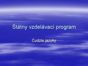 ttny vzdelvac program Cudzie jazyky Nvrh koncepcie vuby