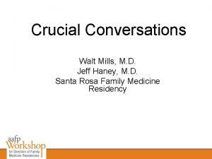 Crucial Conversations Walt Mills M D Jeff Haney