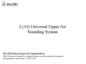2 14 Universal Upper Air Sounding System World