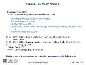 ACEOLE Six Month Meeting Thursday 2 nd April
