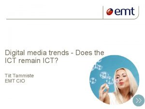 Digital media trends Does the ICT remain ICT