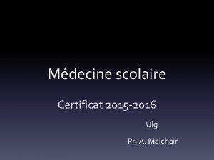 Mdecine scolaire Certificat 2015 2016 Ulg Pr A