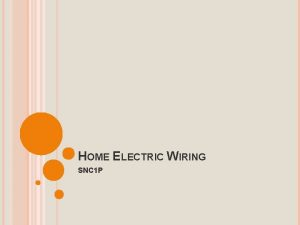 HOME ELECTRIC WIRING SNC 1 P HOME ELECTRIC
