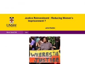 Justice Reinvestment Reducing Womens Imprisonment Julie Stubbs Australias