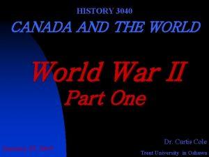 HISTORY 3040 CANADA AND THE WORLD World War