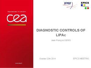 DIAGNOSTIC CONTROLS OF LIPAc JeanFranois DENIS www cea