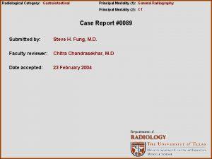 Radiological Category Gastrointestinal Principal Modality 1 General Radiography