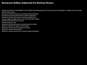 Betancourt Bullnox Androrush Pre Workout Review Because it