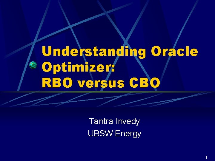 Understanding Oracle Optimizer RBO versus CBO Tantra Invedy