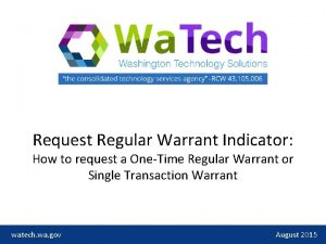 Request Regular Warrant Indicator How to request a