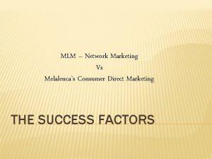 MLM Network Marketing Vs Melaleucas Consumer Direct Marketing