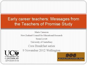 Early career teachers Messages from the Teachers of