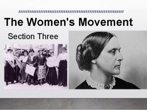 The Womens Movement Section Three Womens Rights Movement