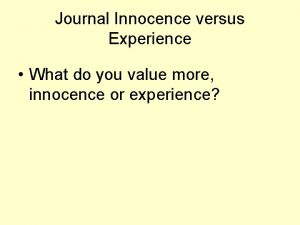 Journal Innocence versus Experience What do you value