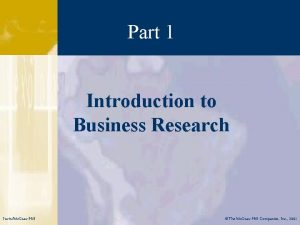 Part 1 Introduction to Business Research IrwinMc GrawHill