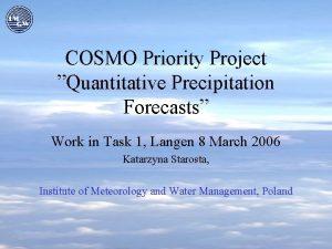 COSMO Priority Project Quantitative Precipitation Forecasts Work in