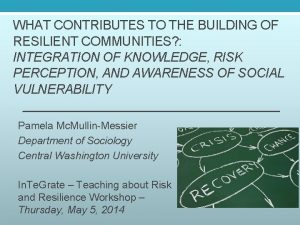 WHAT CONTRIBUTES TO THE BUILDING OF RESILIENT COMMUNITIES