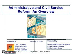 Administrative and Civil Service Reform An Overview Presented