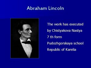 Abraham Lincoln The work has executed by Chistyakova