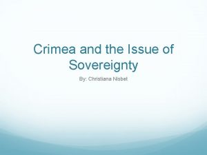 Crimea and the Issue of Sovereignty By Christiana