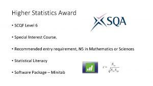 Higher Statistics Award SCQF Level 6 Special Interest
