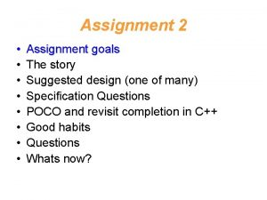 Assignment 2 Assignment goals The story Suggested design