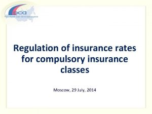 Regulation of insurance rates for compulsory insurance classes