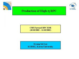 Production of High RPC CMS Forward RPC EDR