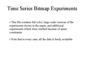 Time Series Bitmap Experiments This file contains full
