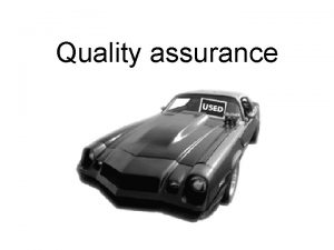 Quality assurance Quality assurance The three problems of