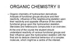 ORGANIC CHEMISTRY II Organic chemistry of hydrocarbon derivatives