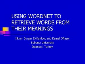 USING WORDNET TO RETRIEVE WORDS FROM THEIR MEANINGS