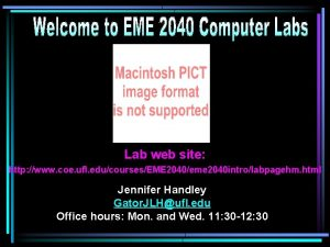 Lab web site http www coe ufl educoursesEME