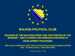 BALKAN POLITICAL CLUB REVISION OF THE BH MTDS