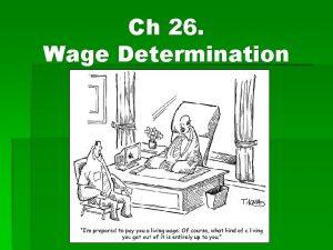 Ch 26 Wage Determination A B C Wage