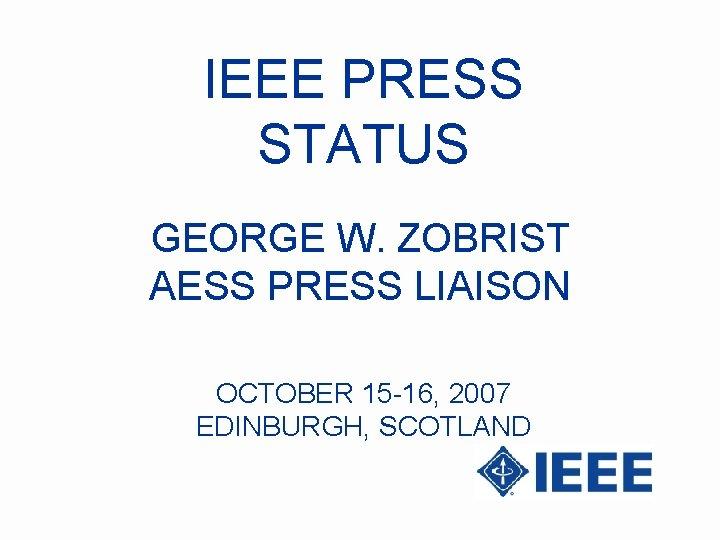IEEE PRESS STATUS GEORGE W ZOBRIST AESS PRESS