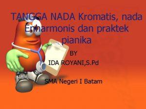 TANGGA NADA Kromatis nada Enharmonis dan praktek pianika