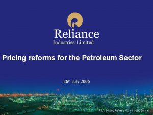 Industries Limited Pricing reforms for the Petroleum Sector