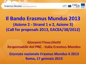 Il Bando Erasmus Mundus 2013 Azione 2 Strand