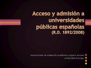 Acceso y admisin a universidades pblicas espaolas R