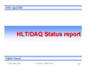 CSN 1 April 2005 HLTDAQ Status report Valerio