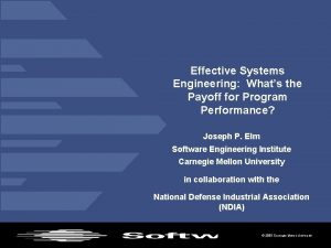 Effective Systems Engineering Whats the Payoff for Program