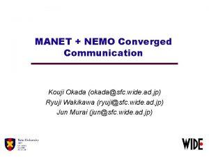 MANET NEMO Converged Communication Kouji Okada okadasfc wide