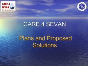 CARE 4 SEVAN Plans and Proposed Solutions Master