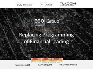 Replacing Programming of Financial Trading www ecom onl