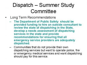 Dispatch Summer Study Committee Long Term Recommendations The