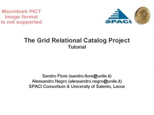 The Grid Relational Catalog Project Tutorial Sandro Fiore