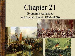 Chapter 21 Economic Advances and Social Unrest 1830