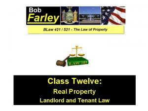 Class Twelve Real Property Landlord and Tenant Law