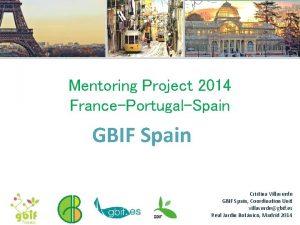 Mentoring Project 2014 FrancePortugalSpain GBIF Spain Cristina Villaverde
